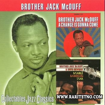 Brother Jack McDuff - A Change Is Gonna Come & Double Barrelled Soul 1966-1968 (Lossless+MP3)