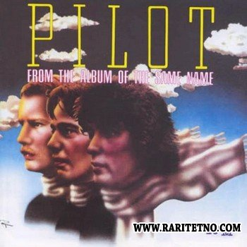 Pilot - From The Album Of The Same Name 1974