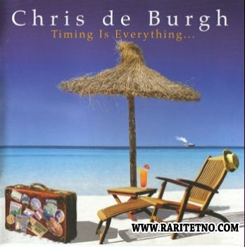 Chris De Burgh - Timing Is Everything... 2002 (Lossless+MP3)
