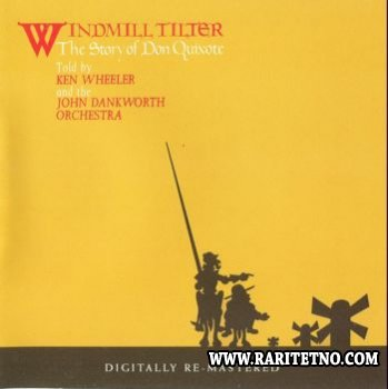 Kenny Wheeler & The John Dankworth Orchestra - Windmill Tilter The Story Of Don Quixote 1969 (Lossless+MP3)