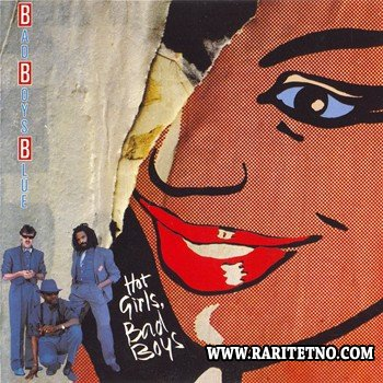 Bad Boys Blue - Hot Girls, Bad Boys 1985