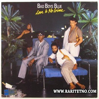 Bad Boys Blue - Love Is No Crime 1987
