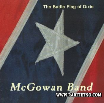 McGowan Band - The Battle Flag of Dixie 2006 (Lossless+MP3)