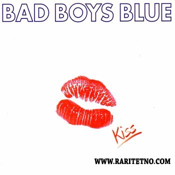 Bad Boys Blue - Kiss 1993