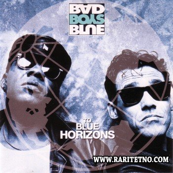 Bad Boys Blue - To Blue Horizons 1994