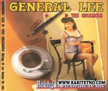 General Lee & The Cruisers - Bring It On Home To Me 2008 (Lossless+MP3)