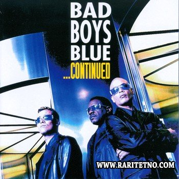 Bad Boys Blue - ... Continued 1999