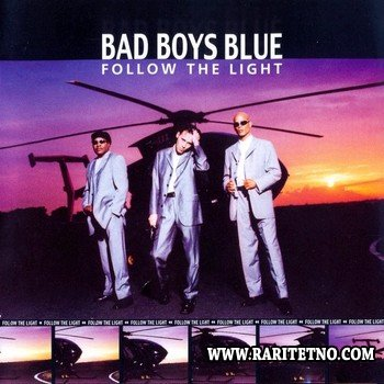 Bad Boys Blue - ... Follow The Light 1999