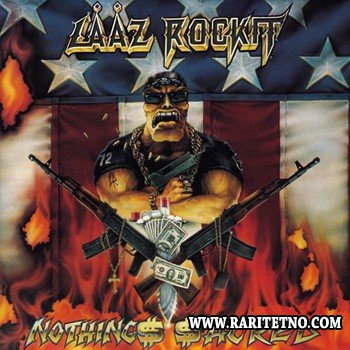 Laaz Rockit - Nothings Sacred 1991