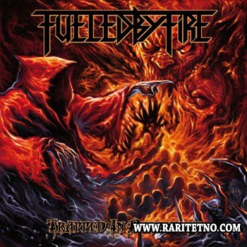 Fueled By Fire - Trapped In Perdition 2013