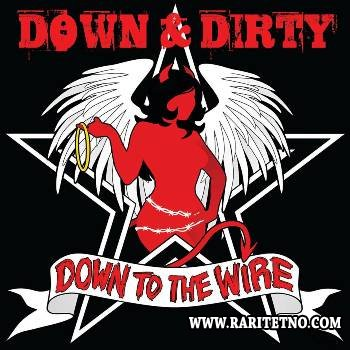 Down & Dirty - Down to the Wire 2013