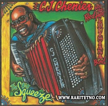 C. J. Chenier And Red Hot Louisiana Band - The Big Squeeze 1996 (Lossless+MP3)