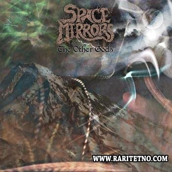 Space Mirrors - The Other Gods 2013