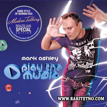Mark Ashley - Play The Music (Brazilian Special Edition) 2010 (2011)