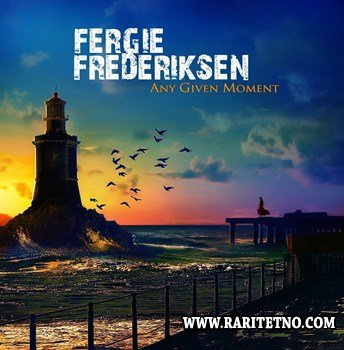 Fergie Frederiksen - Any Given Moment 2013