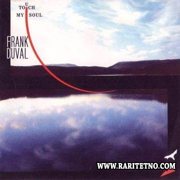 Frank Duval - Touch My Soul 1989