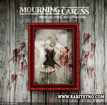 Mourning Caress - Deep Wounds, Bright Scars 2011 (LOSSLESS)