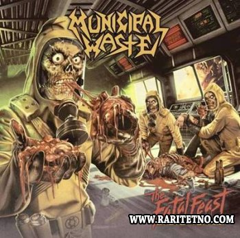Municipal Waste - The Fatal Feast [Waste In Space] 2012 (LOSSLESS)