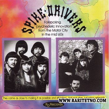 The Spike Drivers - 60's Folkrocking Psychedelia From The Motor City (1965-68) 2002