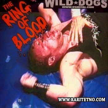 Wild Dogs - The Ring Of Blood 2006