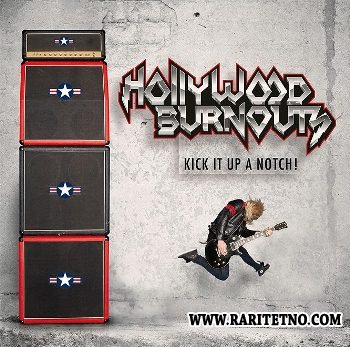 Hollywood Burnouts - Kick It Up a Notch! 2013