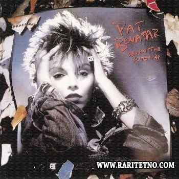 Pat Benatar - Seven The Hard Way 1985