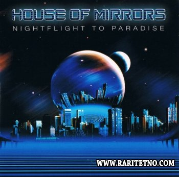 House Of Mirrors - Nightflight To Paradise 2004