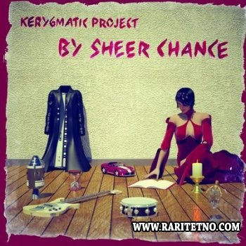 Kerygmatic Project - By Sheer Chance 2013