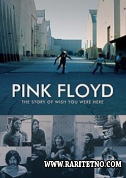 Pink Floyd - The Story of Wish You Were Here 2012