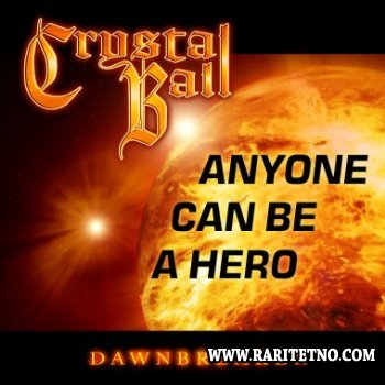 Crystal Ball - Anyone Can Be A Hero (Single) 2013
