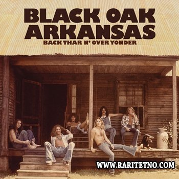 Black Oak Arkansas - Back Thar n' Over Yonder (Deluxe Edition) 2013