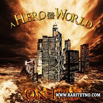 A Hero For The World - On Fire (EP) 2013