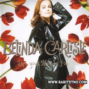 Belinda Carlisle - Live Your Life Be Free 1991