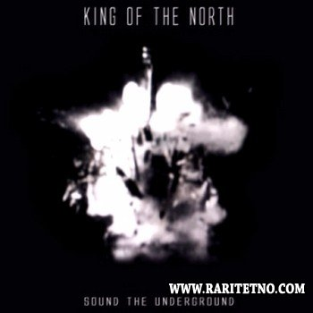 King Of The North - Sound The Underground 2013