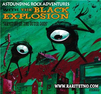 The Black Explosion - Servitors Of The Outer Gods 2012