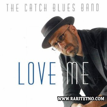 The Catch Blues Band - Love Me 2011