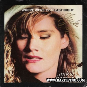 Ankie Bagger - Where Were You Last Night 1989 (LOSSLESS)