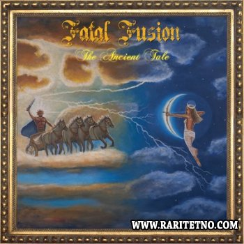 Fatal Fusion - The Ancient Tale 2013 (Lossless+MP3)