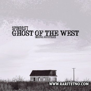 Spindrift - Ghost Of The West 2013