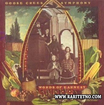 Goose Creek Symphony - Words Of Earnest 1972