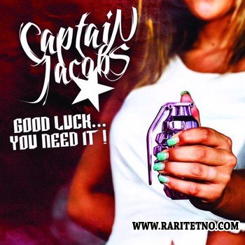 Captain Jacobs - Good Luck…You Need It! 2013