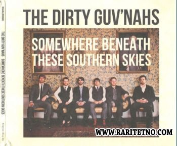 The Dirty Guv'nahs - Somewhere Beneath These Southern Skies 2012 (Lossless+MP3)