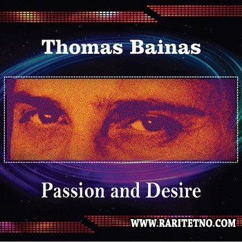 Thomas Bainas - Passion And Desire 2013