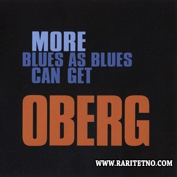 Oberg - More Blues As Blues Can Get 2011
