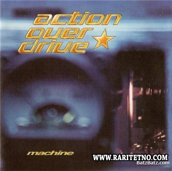 Action Over Drive - Machine 2003