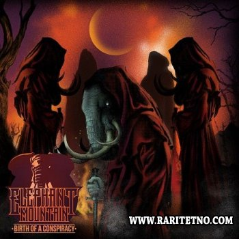 Elephant Mountain - Birth Of Conspiracy 2013