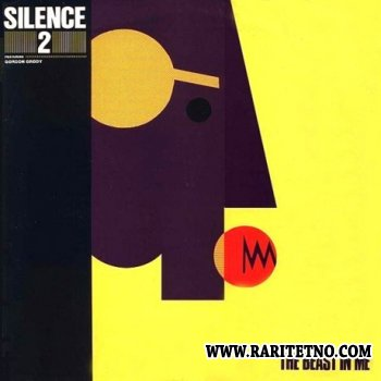 Silence 2 featuring Gordon Grody - The Beast In Me 1984 (Lossless+MP3)