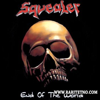 Squealer - End Of The World (Compilation) 2013