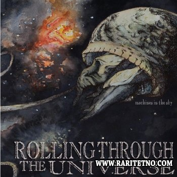 Rolling Through The Universe - Machines in the Sky 2014