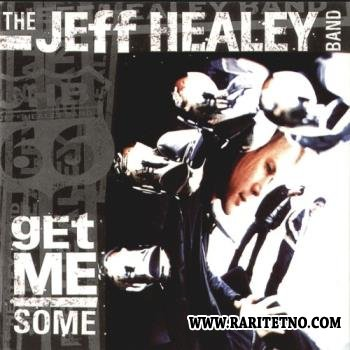 The Jeff Healey Band - Get Me Some  2000